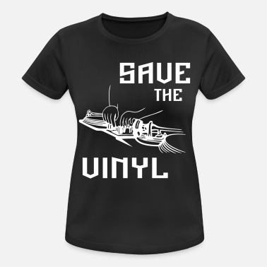Save The Vinyl Save the vinyl - Women's Breathable T-Shirt