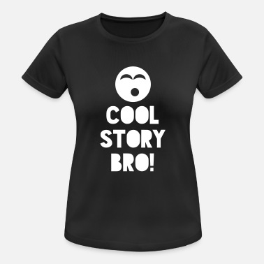 Cool Story COOL STORY BRO! - Camiseta mujer transpirable