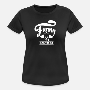 Xxx Retro funny until the end - Frauen T-Shirt atmungsaktiv