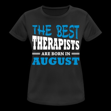 The best therapists are born in august - Women's Breathable T-Shirt