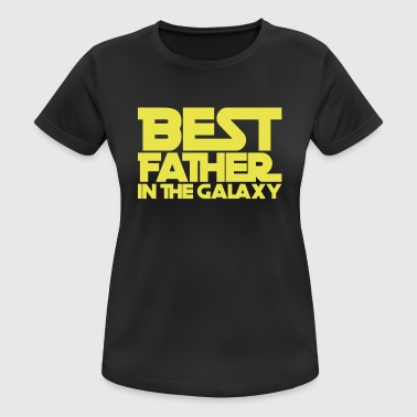 Best Father in the Galaxy - fathers day - Women's Breathable T-Shirt