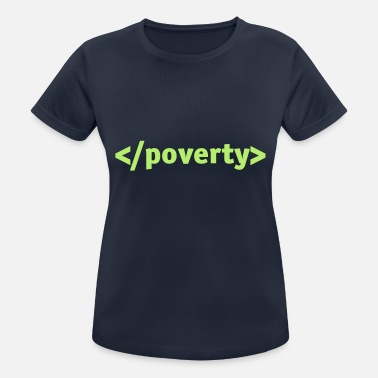 Poverty End Poverty. - Women's Sport T-Shirt