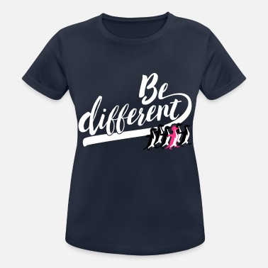 Be Different Be different - Frauen Sport T-Shirt
