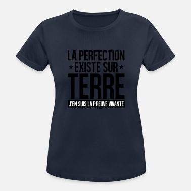 Perfection LA PERFECTION EXISTE SUR TERRE, - T-shirt sport Femme