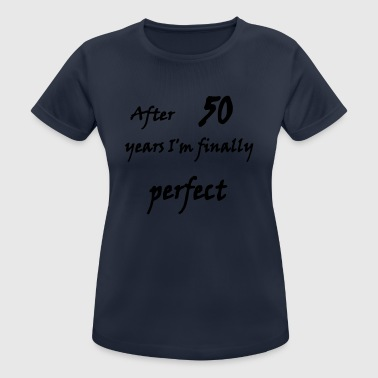 After 50 years - Women's Breathable T-Shirt