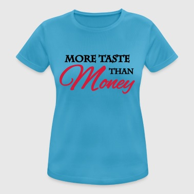 More taste than money - Andningsaktiv T-shirt dam