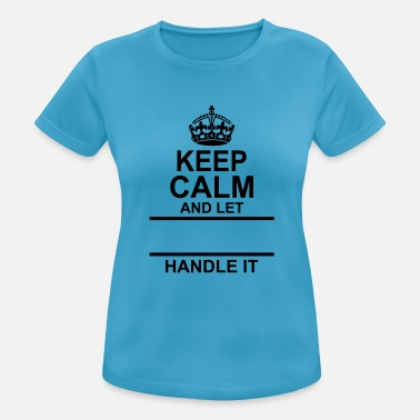 Name Keep Calm And Let Your Name Handle It - Women's Sport T-Shirt
