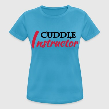 Cuddle instructor - vrouwen T-shirt ademend