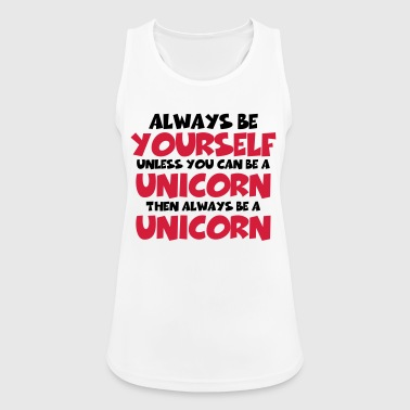 Always be a yourself, unless you can be a unicorn - Women's Breathable Tank Top