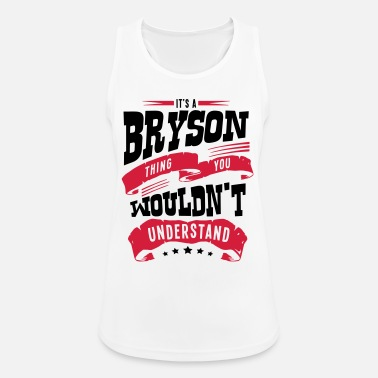 Bryson bryson name thing you wouldnt understand - Women's Sport Tank Top