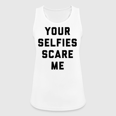 Selfies Scare Me Funny Quote - Camiseta de tirantes transpirable mujer