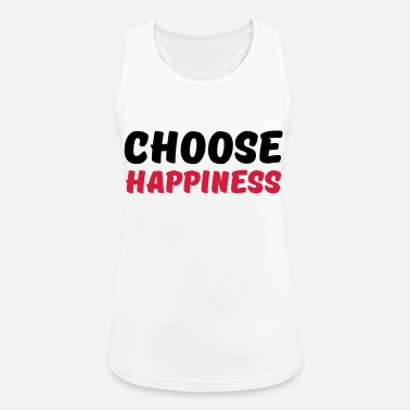 Happiness Choose happiness - Naisten urheilullinen tanktoppi