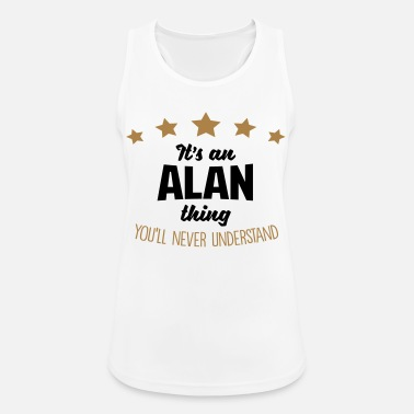 Thing It's an alan name thing stars never under - Women's Sport Tank Top