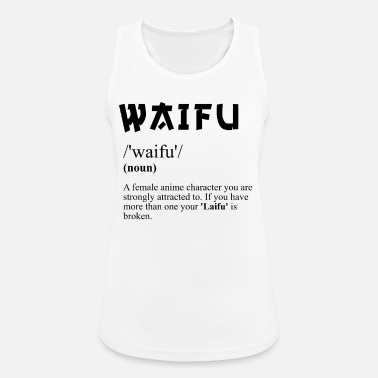 Manga Waifu Definition - Waifu Material Otaku Anime - Women's Sport Tank Top