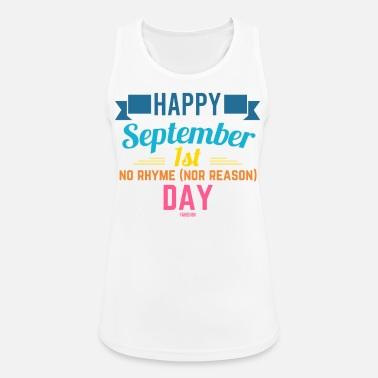 Norhymenorreasonday No Rhyme Nor Reason Day 01. September - Frauen Sport Tanktop