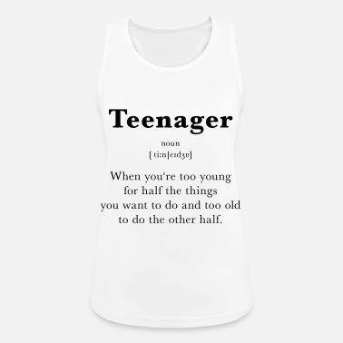 Teenager Teenager - Frauen Tank Top atmungsaktiv