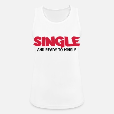 Take Single and ready to mingle - Women's Breathable Tank Top