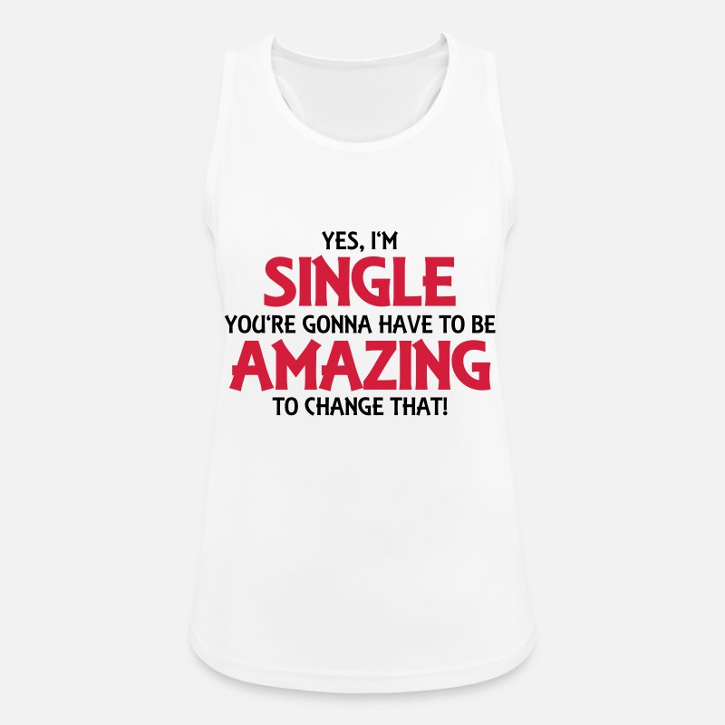 Single Tank Tops - Yes, I'm single... - Women's Sport Tank Top white