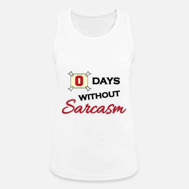 0 days without sarcasm - Tank top damski oddychający