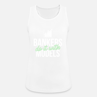 Banker Idea Banker - Bankers do it with models - Women's Sport Tank Top