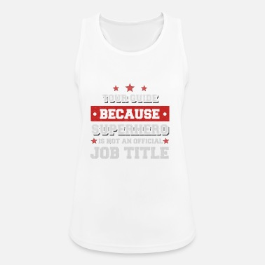 Tour tour guide because Superhero is not a job - Women's Breathable Tank Top