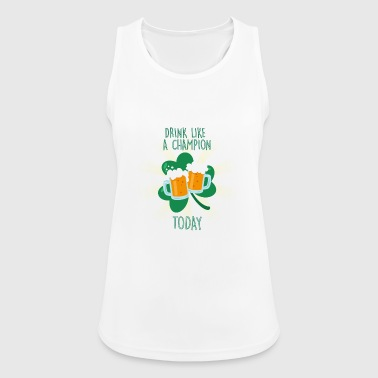 DRINK LIKE CHAMPION TODAY - Frauen Tank Top atmungsaktiv