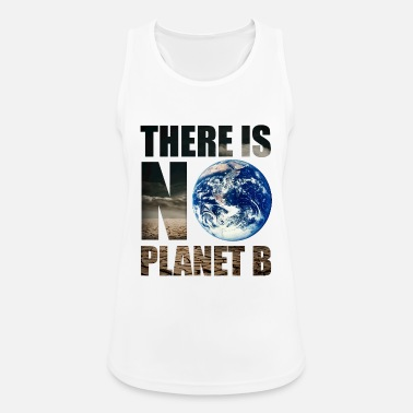 Planet No Planet B Earth Nature Space Environmental Protection Vegan - Women's Sport Tank Top