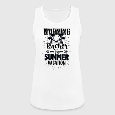 Vacation Warning teacher on summer vacation - Women's Breathable Tank Top