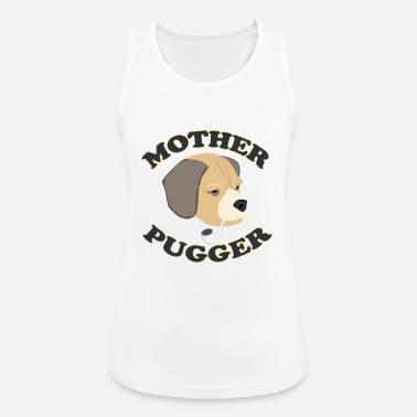 Mother Dog Mum Dog Pet Love Pugger Shirt - Women's Sport Tank Top