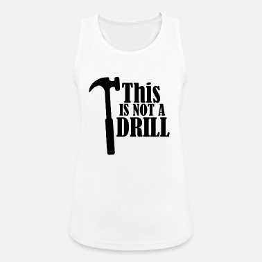 Drill This Is Not A Drill - Women's Sport Tank Top