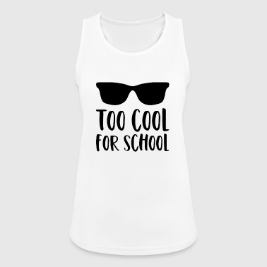 Schule Spruch Too Cool For School Sonnenbrille - Frauen Tank Top atmungsaktiv