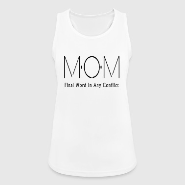 MOM Final Word In Any Conflict - Women's Breathable Tank Top