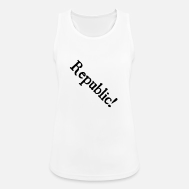 Republic Republic! - Communism - Republic - slogan - Women's Sport Tank Top