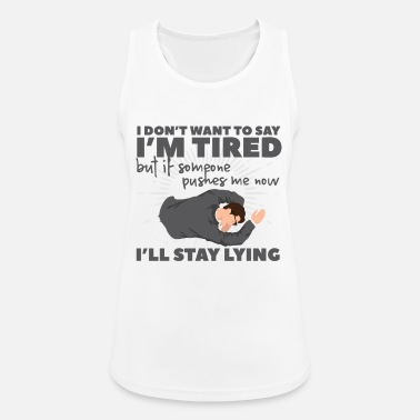 Tired Tired - Women's Sport Tank Top