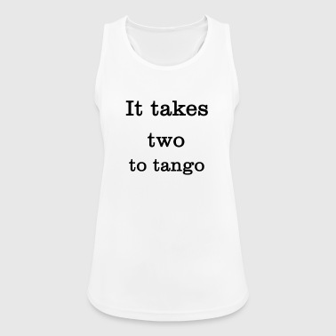 It takes two to tango drie - Vrouwen tanktop ademend