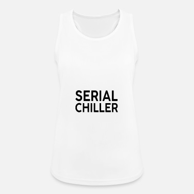 Serial Serial chiller - Women's Sport Tank Top