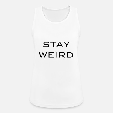 Weird Stay weird - Women's Sport Tank Top