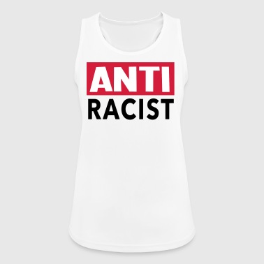 Anti Racist - Ansti Rassismus Shirt - Frauen Tank Top atmungsaktiv