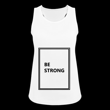 be strong - Women's Breathable Tank Top