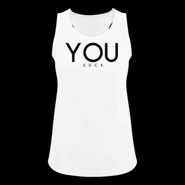 YOU SUCK - Women's Breathable Tank Top
