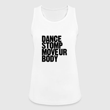 Dance Stomp Move Ur Body - Vrouwen tanktop ademend