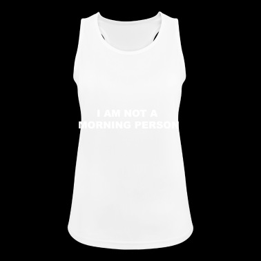not a morning person - Women's Breathable Tank Top