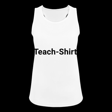 Teach shirt - Women's Breathable Tank Top