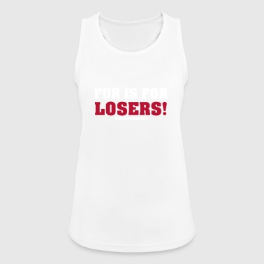 Fur is for Losers | #dontwearfur - Women's Breathable Tank Top