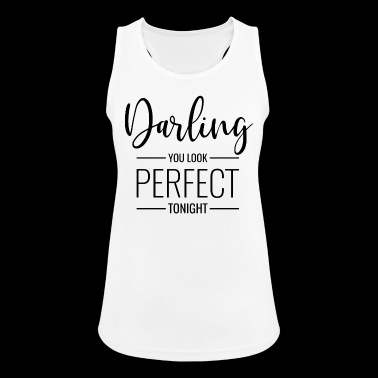 Darling you look perfect tonight Spruch in schwarz - Frauen Tank Top atmungsaktiv