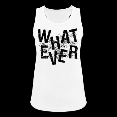whatever - Women's Breathable Tank Top