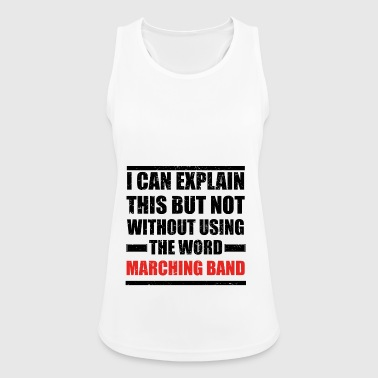 Can explain relationship born love MARCHING BAND - Women's Breathable Tank Top