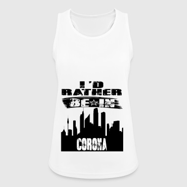 Gift Id rather be in Corona - Women's Breathable Tank Top