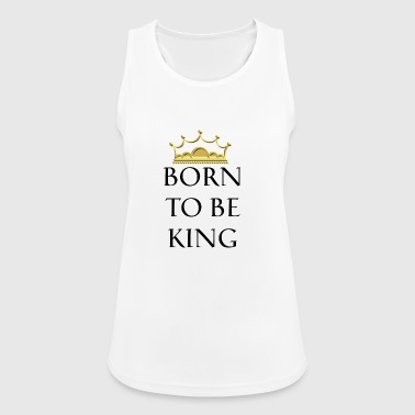 Born to be Queen - Born to the King - Women's Breathable Tank Top