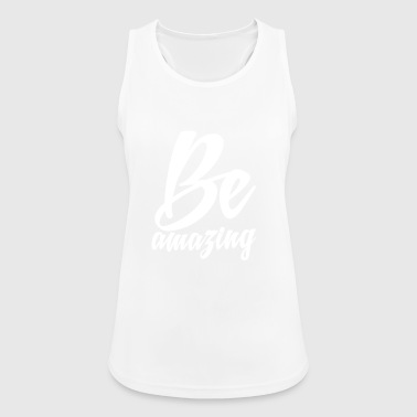 Be amazing - Women's Breathable Tank Top